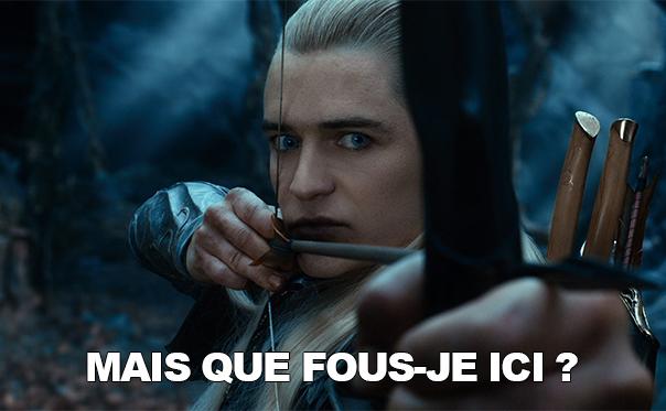 Tiens, Legolas, vous ici !